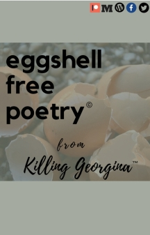 Eggshell Free Poetry from Killing Georgina